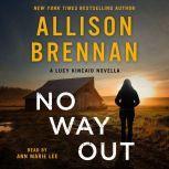 No Way Out A Lucy Kincaid Novella, Allison Brennan