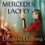 Brightly Burning, Mercedes Lackey