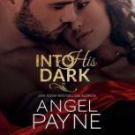 Into His Dark, Angel Payne