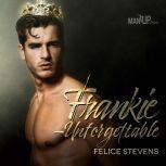 Frankie—Unforgettable, Felice Stevens