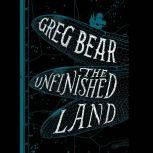 The Unfinished Land, Greg Bear