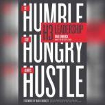 H3 Leadership Be Humble. Stay Hungry. Always Hustle., Brad Lomenick