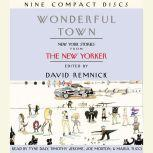 Wonderful Town New York Stories from The New Yorker, David Remnick