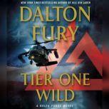 Tier One Wild A Delta Force Novel, Dalton Fury