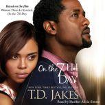 On the Seventh Day, T.D. Jakes