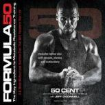 Formula 50 A 6-Week Workout and Nutrition Plan That Will Transform Your Life, 50 Cent, with Jeff OConnell