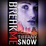 Break Me, Tiffany Snow