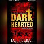 Dark Hearted, D.I. Telbat