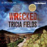 Wrecked, Tricia Fields