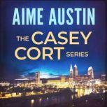 The Casey Cort Series: Volume One, Aime Austin