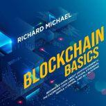 Blockchain Basics: Beginner's Guide about Cryptocurrency, the Facebook Coin Libra, Bitcoin, Ethereum, Ripple, Litecoin, and All Altcoins, Richard Michael