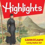 Highlights Listen & Learn: Lonely Orphan Girl: The Story Of Nellie Bly An Immersive Audio Study for Grade 3, Highlights For Children