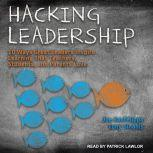 Hacking Leadership 10 Ways Great Leaders Inspire Learning That Teachers, Students, and Parents Love, Joe Sanfelippo