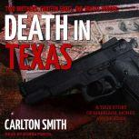 Death in Texas A True Story of Marriage, Money, and Murder, Carlton Smith