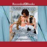 The Princess and the Rogue, Kate Bateman