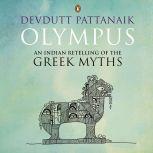 Olympus: An Indian Retelling of the Greek Myths, Devdutt Pattanaik