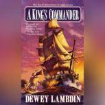 A King's Commander, Dewey Lambdin