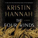 The Four Winds A Novel, Kristin Hannah