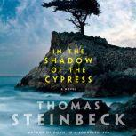In the Shadow of the Cypress, Thomas Steinbeck