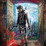 The Red Scrolls of Magic, Cassandra Clare
