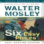 Six Easy Pieces Easy Rawlins Stories, Walter Mosley