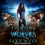 Fighting for Her Wolves A Reverse Harem Paranormal Romance, Tara West