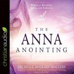 The Anna Anointing, Michelle McClain-Walters