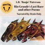 Rio Grande's Last Race and Other Verses, Andrew Barton Paterson