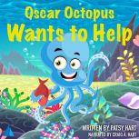 Oscar Octopus Wants to Help, Patsy Hart