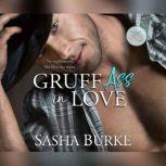 Gruff Ass in Love, Sasha Burke