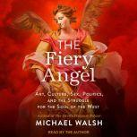 The Fiery Angel, Michael Walsh