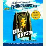 The Life and Times of the Thunderbolt Kid A Memoir, Bill Bryson