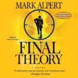 Final Theory, Mark Alpert