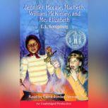 Jennifer, Hecate, Macbeth, William McKinley, and Me, Elizabeth, E. L. Konigsburg
