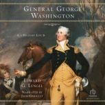 General George Washington A Military Life, Edward G. Lengel
