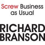 Screw Business As Usual, Richard Branson