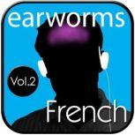 Rapid French, Vol. 2, Earworms Learning