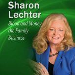 Blood and Money the Family Business It's Your Turn to Thrive Series, Sharon Lechter