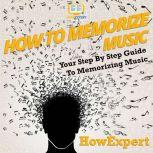 How To Memorize Music Your Step By Step Guide To Memorizing Music, HowExpert