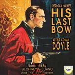 Sherlock Holmes His Last Bow, Arthur Conan Doyle