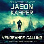 Vengeance Calling A David Rivers Thriller, Jason Kasper