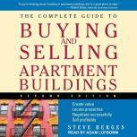 The Complete Guide to Buying and Selling Apartment Buildings 2nd Edition, Steve Berges