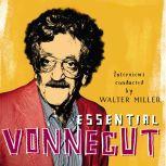 Essential Vonnegut Interviews, Kurt Vonnegut, Jr.