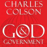 God and Government An Insider's View on the Boundaries between Faith and Politics, Charles W. Colson