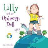 Lilly and Her Unicorn Doll Vol.3 caring for the Environment, Aaron Chandler