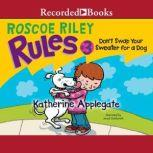 Don't Swap Your Sweater for a Dog, Katherine Applegate