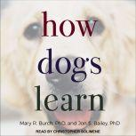 How Dogs Learn, Jon S. Bailey