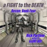 Recon A Fight to the Death, Rick Partlow