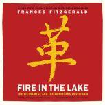 Fire in the Lake The Vietnamese and the Americans in Vietnam, Frances FitzGerald