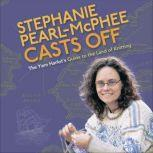 Stephanie Pearl-McPhee Casts Off The Yarn Harlot's Guide to the Land of Knitting, Stephanie Pearl-McPhee